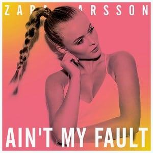 موزیک ویدیو Zara Larsson - Ain't My Fault