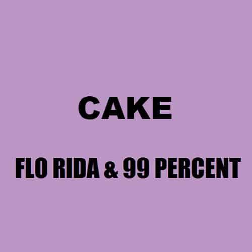 Flo Rida & 99 Percent - Cake
