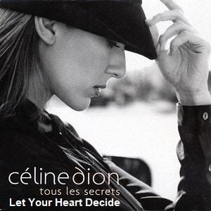موزیک ویدیو Celine Dion - Let Your Heart Decide