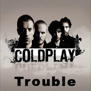 موزیک ویدیو Coldplay -Trouble