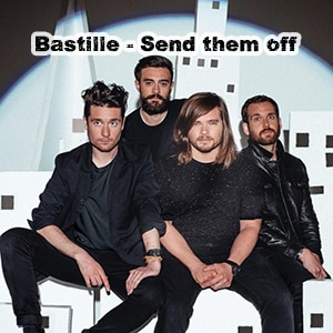 موزیک ویدیو Bastille - Send them off