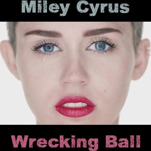 موزیک ویدیو Miley Cyrus - Wrecking Ball