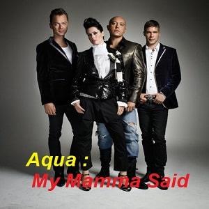 موزیک ویدیو Aqua - My Mamma Said