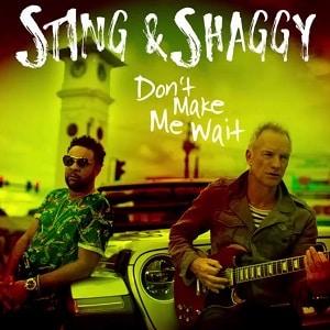 موزیک ویدیو Sting, Shaggy - Don't Make Me Wait