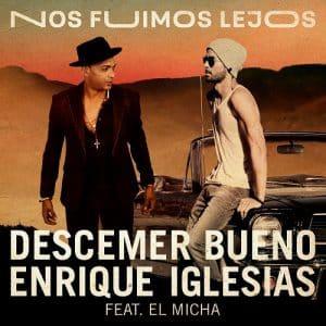 موزیک ویدیو Descemer Bueno, Enrique Iglesias - Nos Fuimos Lejos ft. El Micha