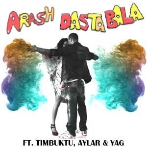 موزیک ویدیو ARASH DASA BALA FEAT. TIMBUKTU, AYLAR & YAG