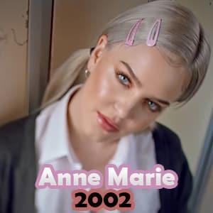 موزیک ویدیو Anne Marie - 2002