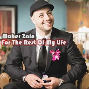 موزیک ویدیو Maher Zain - For The Rest Of My Life