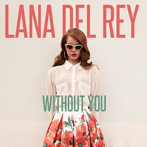 دانلود موزیک ویدیو Without You از Lana Del Rey با زیرنویس فارسی