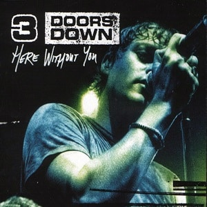 دانلود زیرنویس 3 Doors Down - Here Without You