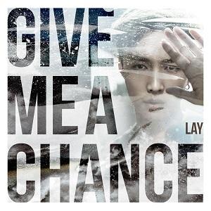 موزیک ویدیو Lay - Give Me A Chance با زیرنویس فارسی
