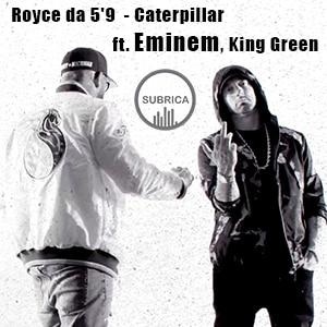 موزیک ویدیو Royce da 5'9 - Caterpillar ft. Eminem, King Green با زیرنویس فارسی