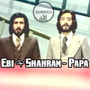 موزیک ویدیو Ebi & Shahram-Papa ابی و شهرام شب پره - پاپا با زیرنویس فارسی