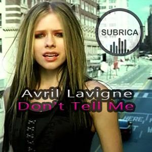 موزیک ویدیو Avril Lavigne - Don't Tell Me با زیرنویس فارسی