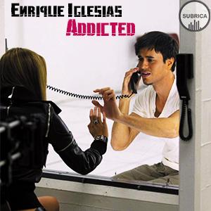 موزیک ویدیو Enrique Iglesias - Addicted با زیرنویس فارسی