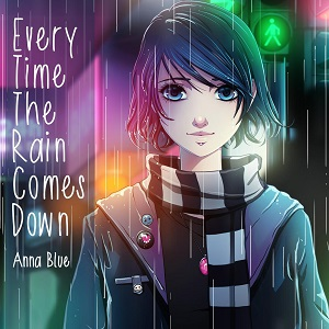 دانلود موزیک ویدیو Every Time the Rain Comes Down از Anna Blue با زیرنویس فارسی