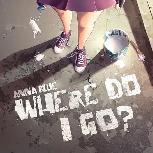 دانلود موزیک ویدیو Where Do I Go از Anna Blue با زیرنویس فارسی