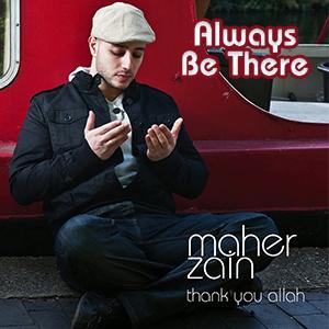 موزیک ویدیو Maher Zain - Always Be There با زیرنویس فارسی