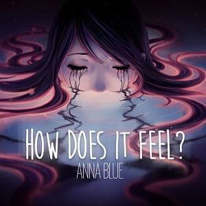 دانلود لیریک ویدیو How Does It Feel از Anna Blue با زیرنویس فارسی