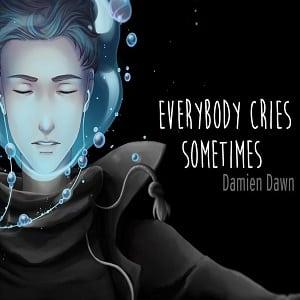 دانلود لیریک ویدیو Everybody Cries Sometimes از Damien Dawn با زیرنویس فارسی