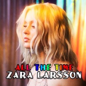 موزیک ویدیو Zara Larsson - All the Time با زیرنویس فارسی