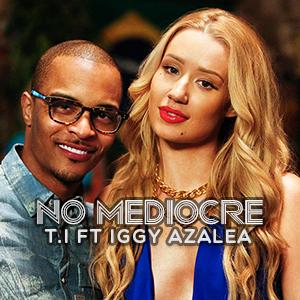 موزیک ویدیو T.I. - No Mediocre ft. Iggy Azalea با زیرنویس فارسی