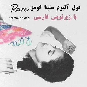 فول آلبوم - لیریک ویدیو - سلینا گومز Selena Gomez - Full Album Rare با زیرنویس فارسی و انگلیسی