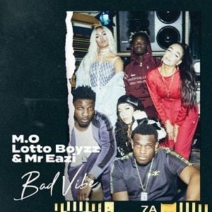 دانلود موزیک ویدیو Bad Vibe از M.O x Lotto Boyzz x Mr Eazi با زیرنویس فارسی