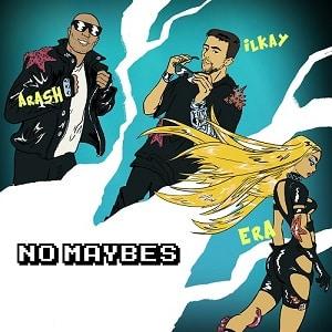 موزیک ویدیو ilkay sencan era istrefi arash – no maybes lyrics با زیرنویس