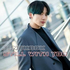 موزیک ویدیو JUNGKOOK- Still With You با زیرنویس