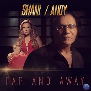 موزیک ویدیو Shani and Andy - Far And Away با زیرنویس