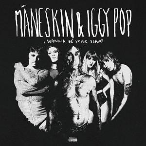 آهنگ Maneskin, Iggy Pop - I WANNA BE YOUR SLAVE با زیرنویس